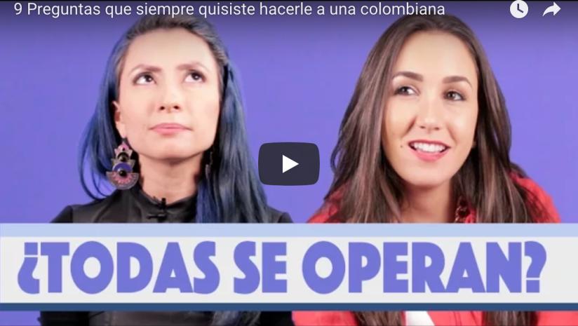 """""""9 Preguntas que siempre quisiste hacerle a una colombiana"""""""